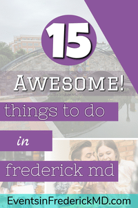 15 Things to do in Frederick MD